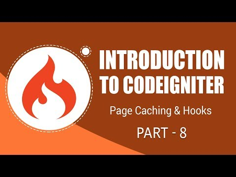 CodeIgniter Framework | Page Caching And Hooks | Part 8 | Eduonix