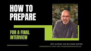 How to  Prepare for a Final Interview (VIDEO)