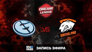 Evil Geniuses vs Virtus.Pro, DreamLeague Season 8, game 1 [v1lat, Faker]