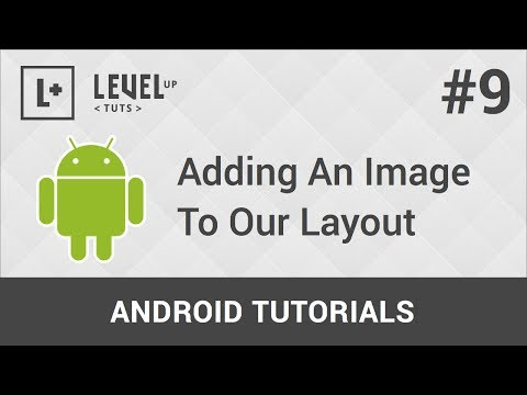 Android Development Tutorials #9 - Adding An Image To Our Layout