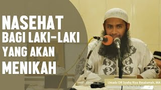Download Video Nasehat bagi laki-laki yang akan menikah, Ustadz DR Syafiq Riza Basalamah, MA MP3 3GP MP4