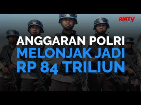 Anggaran Polri Melonjak Jadi Rp 84 Triliun