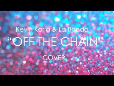 Tekst piosenki Kevin Karla y LaBanda - Off The Chain po polsku