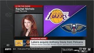Video Rachel Nichols (The Jump) report: Lakers acquire Anthony Davis from Pelicans MP3, 3GP, MP4, WEBM, AVI, FLV Juni 2019