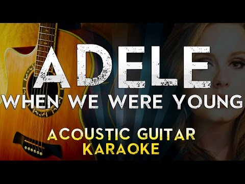 Adele - When We Were Young | Acoustic Guitar Karaoke Instrumental Lyrics Cover Sing Along