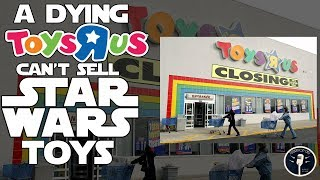 Video A Dying Toys R Us Can't Sell Star Wars Toys MP3, 3GP, MP4, WEBM, AVI, FLV Maret 2018