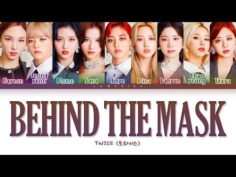 TWICE BEHIND THE MASK Lyrics (트와이스 BEHIND THE MASK 가사) [Color Coded Lyrics/Han/Rom/Eng]