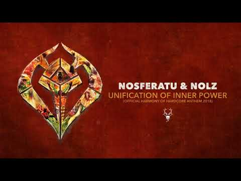 Nosferatu & Nolz - Unification of Inner Power (Official Harmony of Hardcore Anthem 2018)