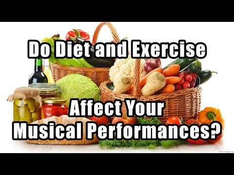 Can Diet and Exercise Affect Musical Performance?