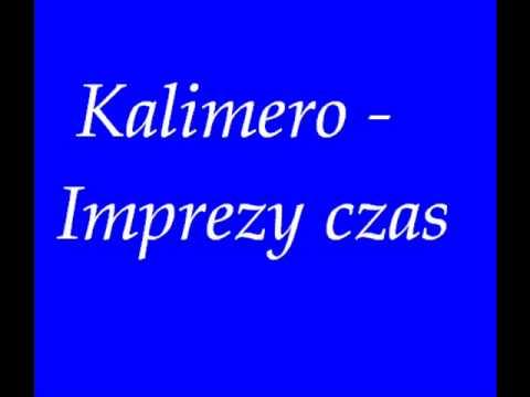 KALIMERO - Imprezy czas (audio)