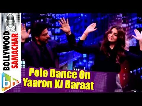Shah Rukh Khan | Anushka Sharma Pole Dance On Yaar