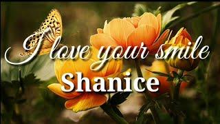 I Love Your Smile 😊 | Shanice | Lyrics