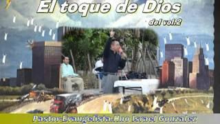 Israel Gonzalez Canta:El Toque De Dios.  Www.radioelohim.net