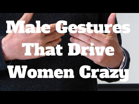 Male Gestures That Drive Women Crazy