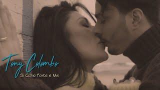 Tony Colombo - Si Cchiu Forte E Me (Video Ufficiale 2018)