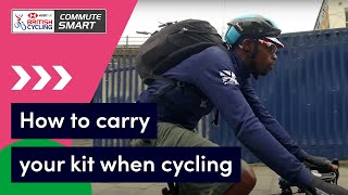 How to pack and carry your kit when cycling to work | Commute Smart