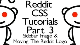 Reddit CSS Tutorial - Part 3 Sidebar Image And Getting Rid Of The Side Title
