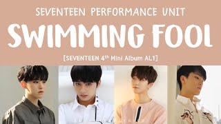 Video [LYRICS/가사] SEVENTEEN (세븐틴) - Swimming Fool [Al1 4th Mini Album] MP3, 3GP, MP4, WEBM, AVI, FLV April 2018