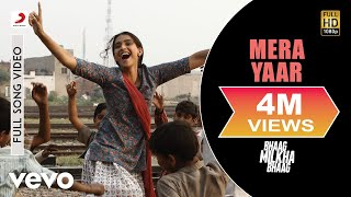 Bhaag Milkha Bhaag -- Mera Yaar  New Full Video
