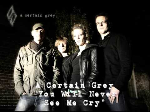 A Certain Grey - You Will Never See Me Cry