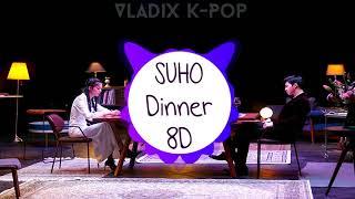 SUHO (수호) X Jane Jang (장재인) - Dinner [8D USE HEADPHONE]