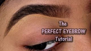 The Perfect Eyebrow | Updated Tutorial