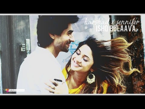 harshad x jennifer // ishq bulaava.