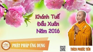 Khánh Tuế Đầu Xuân 2016 - Thầy Thích Phước Tiến 2016