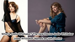 Jodie Auckland Whittaker (born 3 June 1982) is an English actress. She first came to prominence for her 2006 feature film debut ...