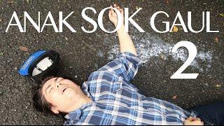 Video ANAK SOK GAUL 2 MP3, 3GP, MP4, WEBM, AVI, FLV Oktober 2017