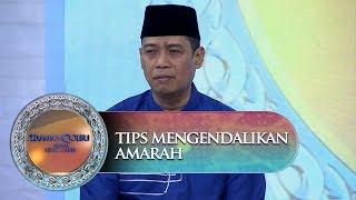 Tips Mengendalikan Amarah Dari Ustadz Dhanu - Siraman Qolbu (11/10)