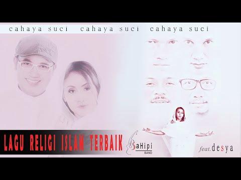 Cahaya Suci - SaHipi Band Featuring Desya. Lagu Religi Terbaru 2019 / Lagu Religi Islam Terbaik