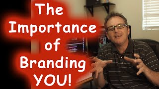 The Importance of Branding YOU!