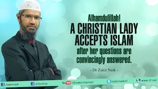 Video A Christian lady accepts Islam after her questions are convincingly answered by Dr Zakir Naik MP3, 3GP, MP4, WEBM, AVI, FLV Oktober 2017