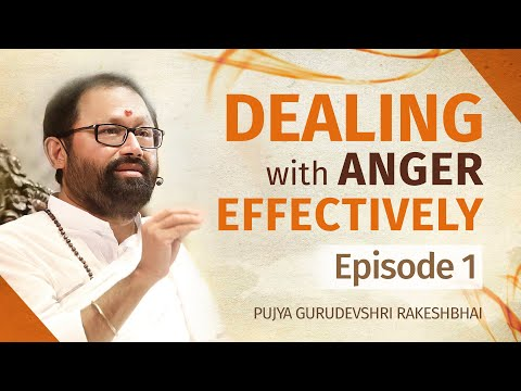 Episode 1/6 | Dealing with Anger Effectively – A Web Series by Pujya Gurudevshri Rakeshbhai