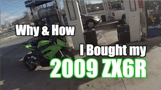 3. Why and How I bought my 2009 Kawasaki ZX6R