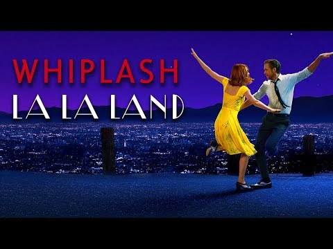 Whiplash and La La Land