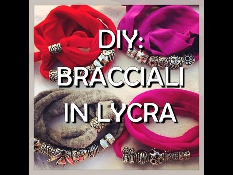 Diy: Tutorial bracciale in fettuccia lycra (i bracciali dell'estate) / how to make a bracelet lycra