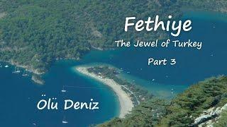 Fethiye Turkey  city pictures gallery : Fethiye, The Jewel of Turkey Part 3 Olu Deniz