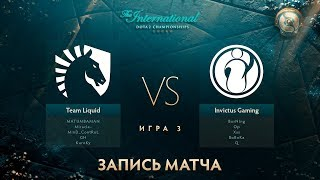 Liquid vs iG, The International 2017, Мейн Ивент, Игра 3