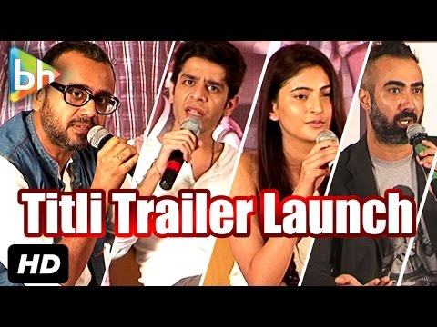 'Titli' OFFICIAL Trailer Launch | Ranvir Shorey | Shivani Raghuvanshi