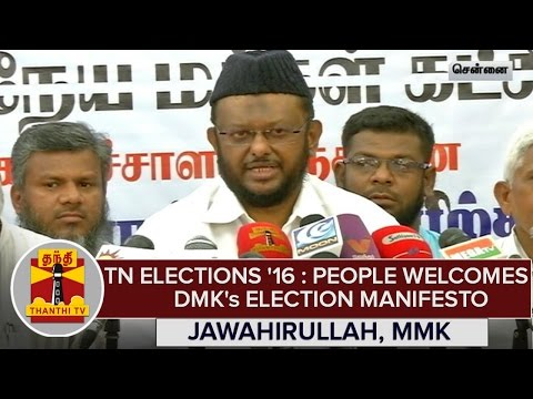TN-Elections-2016--People-Welcomes-DMKs-Election-Manifesto--M-H-Jawahirullah-MMK