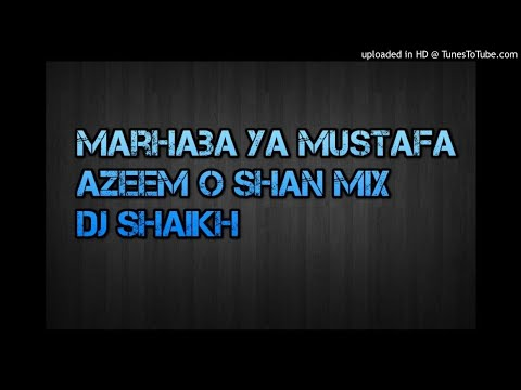 Video Marhaba Ya Mustafa VS Azeem O Shaan Dj Shaikh New Remix  Eid MiladUn Nabi Special download in MP3, 3GP, MP4, WEBM, AVI, FLV January 2017