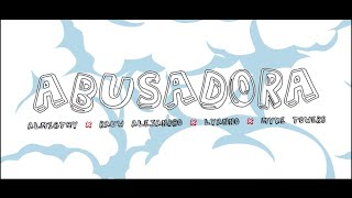 Almighty – Abusadora [Video Oficial] featuring Rauw Alejandro, Lyanno, Myke Towers