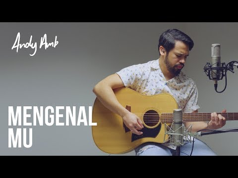 Mengenal Mu (Cover) By Andy Ambarita