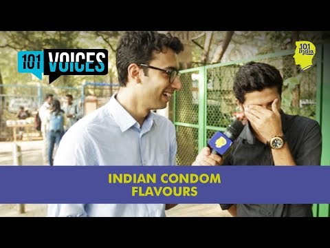 Condom Quotient: Indian Flavoured Condoms | 101 Voices | What India Thinks