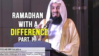Ramadhan with a Difference - Day 17 - Abdullah Ibn Salam&Huzaifah Ibn al Yaman (RA) - Mufti Menk