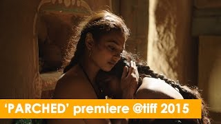 Nonton Parched Premiere At Tiff 2015 Film Subtitle Indonesia Streaming Movie Download