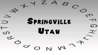 Springville (UT) United States  city photo : How to Say or Pronounce USA Cities — Springville, Utah