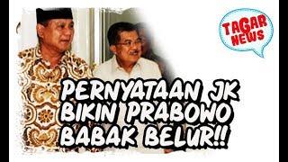 Video Pernyataan JK Bikin Prabowo Makin Babak Belur MP3, 3GP, MP4, WEBM, AVI, FLV Februari 2019